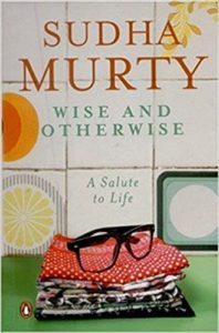 Buy Wise and Otherwise: A salute to Life Sudha Murthy India
