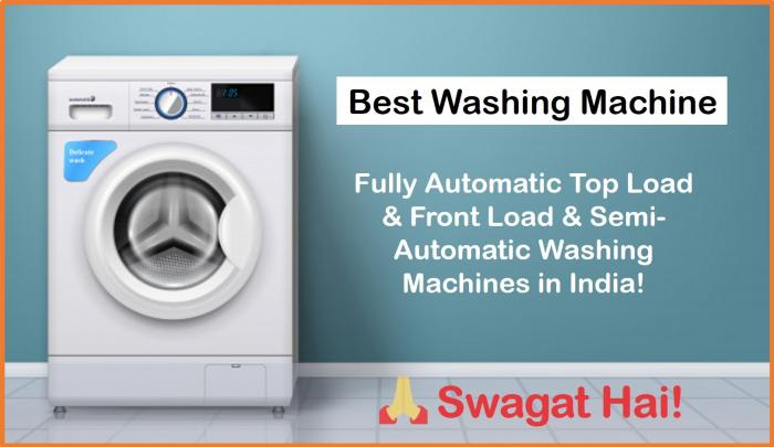 best top load front load washing machines in India